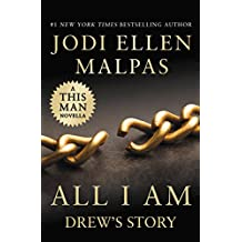 All I Am: Drew's Story (A This Man Novella) (Kindle Single)