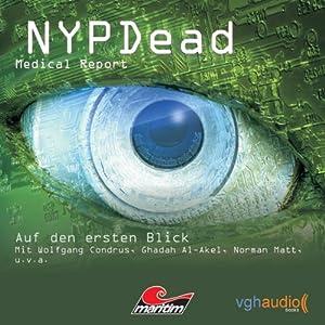 Auf den ersten Blick (NYPDead - Medical Report 2) Hörspiel