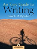 img - for By Pamela Dykstra - An Easy Guide to Writing: 1st (first) Edition book / textbook / text book