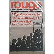 """Rouge, hebdomadaire d'action communiste n° 276 - 29/11/1974 - """"Il faut que vous sachiez qui vous conduit et où vous allez"""" Valéry Giscard d'Estaing : chômage/Dossier justice"""