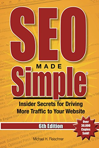 SEO Made Simple (6th Edition): Insider Secrets for Driving More Traffic to Your Website