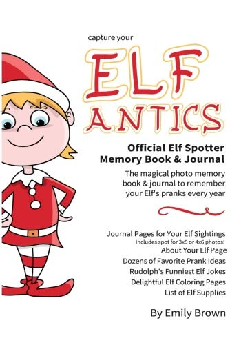 Elf Antics - A Fun Coloring Journal Memory Photo Album And Drawing Pages Activity Book For Boys and Girls-Funny Jokes, Easy DIY Tricks Quick Pranks & ... & Costume Ideas (Elf Magical Adventures)