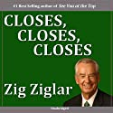Closes, Closes, Closes Speech by Zig Ziglar Narrated by Zig Ziglar