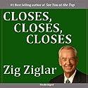 Closes, Closes, Closes Speech by Zig Ziglar Narrated by Zig Ziglar
