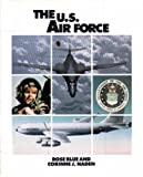 The U. S. Air Force, Rose Blue and Corinne J. Naden, 1562947540