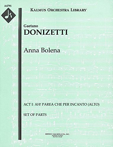 (Anna Bolena (Act I: Ah! parea che per incanto (alto)): Set of Parts)