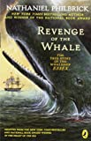 The Revenge of the Whale, Nathaniel Philbrick, 0142400688