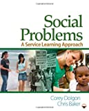 img - for Social Problems: A Service Learning Approach by Dolgon, Corey W., Baker, Christopher (Chris) W.(August 3, 2010) Paperback book / textbook / text book