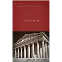 Due Process: Historic US Supreme Court Decisions (Constitutional Law Series)