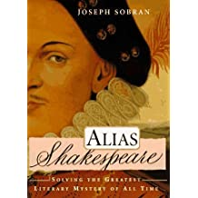Alias Shakespeare: Solving the Greatest Literary Mystery of All Time by Joseph Sobran (1997-08-04)