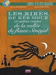 Les rires de Kër Mour et autres contes de la vallée du fleuve Sénégal par Souleymane Mbodj