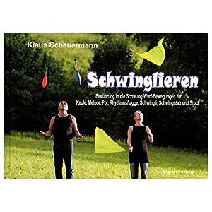 Schwinglieren: Einführung in die Schwung-Wurf-Bewegung für Keule, Meteor,...