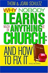 Why No One Learns Much of Anything in Church and How to Fix It: 10th Anniversary Edition Paperback