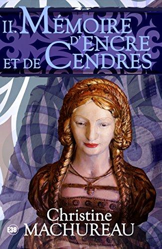 Memoire D Encre Et De Cendres Tome 2 Romans Historiques