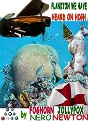 Plankton We Have Heard on High
