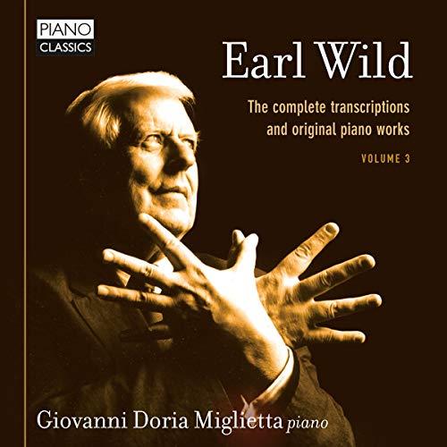 Wild: The Complete Transcriptions & Original Piano Works, Vol. 3