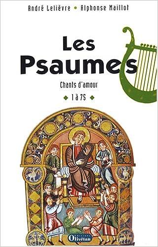 Lire en ligne Les Psaumes : Chants d'amour 1 à 75 epub, pdf