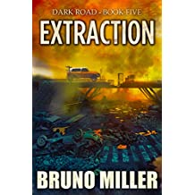 Extraction:  A Post-Apocalyptic Survival series (Dark Road Book 5)