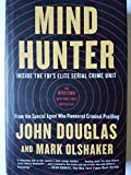 img - for Mind Hunter: Inside the FBI's Elite Serial Crime Unit - First Edition and Printing book / textbook / text book