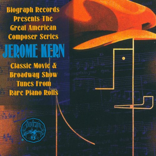- Biography Presents Jerome Kern From Rare Piano Rolls