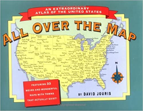 All over the Map An Extraordinary Atlas of the United States