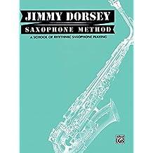 Jimmy Dorsey Saxophone Method : A School of Rhythmic Saxophone Playing