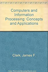 Computers and Information Processing Concepts and Applications