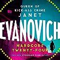 Hardcore Twenty-Four: Stephanie Plum, Book 24 Hörbuch von Janet Evanovich Gesprochen von: Lorelei King