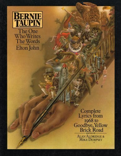 Bernie Taupin: The One Who Writes the Words for Elton John: Complete Lyrics from 1968 to Goodbye, Yellow Brick Road by Bernie Taupin (1976-05-04) (Yellow Road Goodbye Lyrics John Elton Brick)