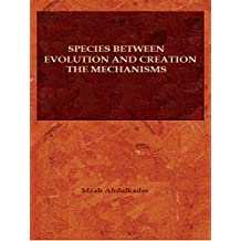 SPECIES BETWEEN EVOLUTION AND CREATION :THE MECHANISMS  : THE GENETIC ARCHETYPES