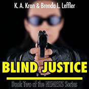 Blind Justice: The Nemesis Series, Book 2 | Brenda L. Leffler, K.A. Kron