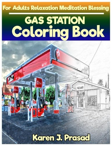 GAS STATION Coloring book for Adults Relaxation  Meditation Blessing: Sketches Coloring Book Grayscale Pictures - Station Coloring Book
