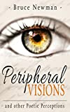 Peripheral Visions: and other Poetic Perceptions