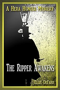 The Ripper Awakens (A Hera Hunter Mystery Book 4) by [DeFarr, Ellie]