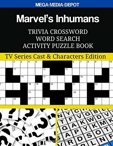 Marvel's Inhumans Trivia Crossword Word Search Activity Puzzle Book: TV Series Cast & Characters Edition pdf