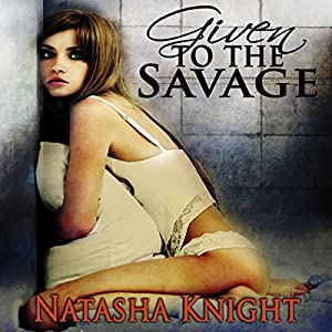 Given to the Savage Audiobook
