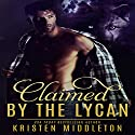 Claimed by the Lycan Audiobook by Kristen Middleton Narrated by Maren McGuire