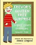 Trevor's Gluten Free Surprise, Debbie Simpson, 1492291609