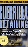 img - for Guerrilla Retailing: Unconventional Ways to Make Big Profits from Your Retail Business (Guerrilla Marketing Series) book / textbook / text book