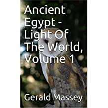 Ancient Egypt - Light Of The World, Volume 1: And The Natural Genesis