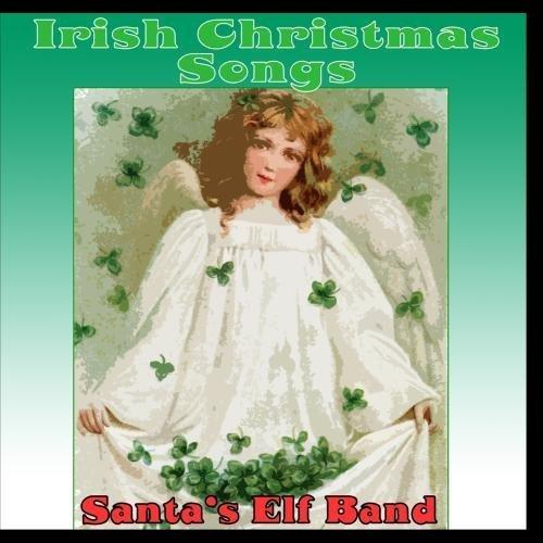 Irish Christmas Songs by Santa's Elf Band
