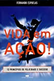 img - for Vida Em A  o!: 12 Pr ncipios De Felicidade E Sucesso book / textbook / text book