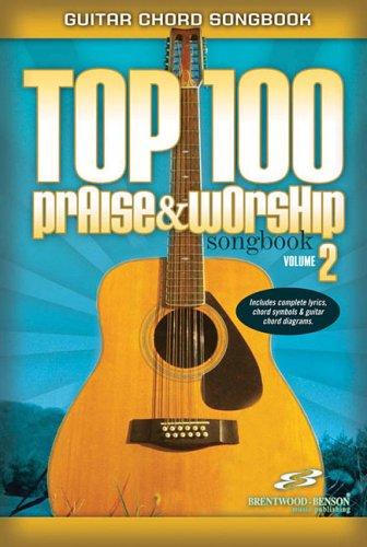 Brentwood Top - Top 100 Praise & Worship Guitar Songbook, Volume 2
