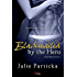 Blackmailed By The Hero (Entangled Brazen) (Gone Hollywood)