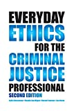 Everyday Ethics for the Criminal Justice Professional 2nd Edition