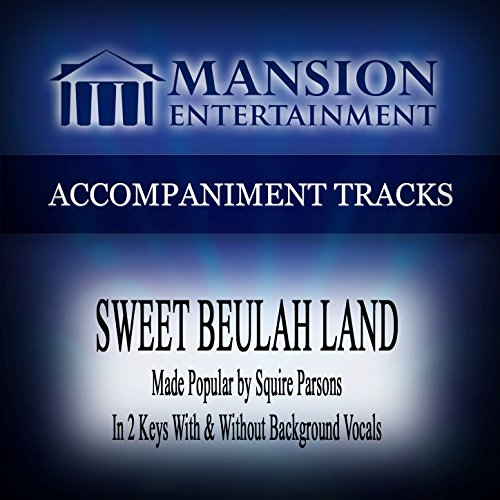[Sweet Beulah Land (High Key F Without Background Vocals)] (Accompaniment Music Tracks)