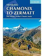 Chamonix to Zermatt: The Classic Walker's Haute Route