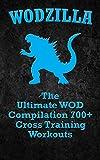 WODs: WODZILLA: The Ultimate WOD Compilation