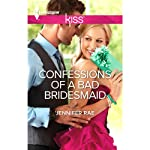 Confessions of a Bad Bridesmaid | Jennifer Rae