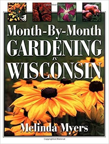Month By Month Gardening In Wisconsin: Melinda Myers: 9781888608267:  Amazon.com: Books
